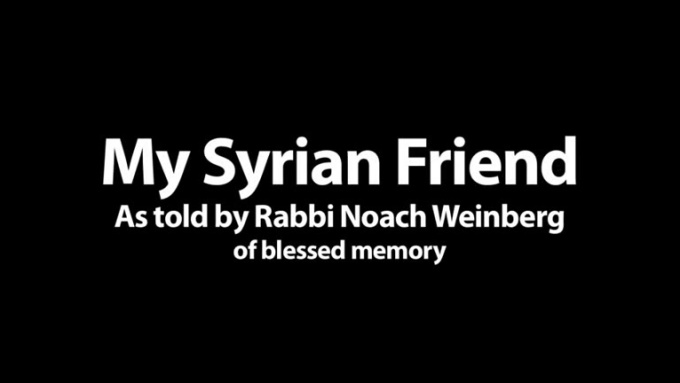 My Syrian Friend, as told by Rabbi Noah Weinberg, zt_l rus sub