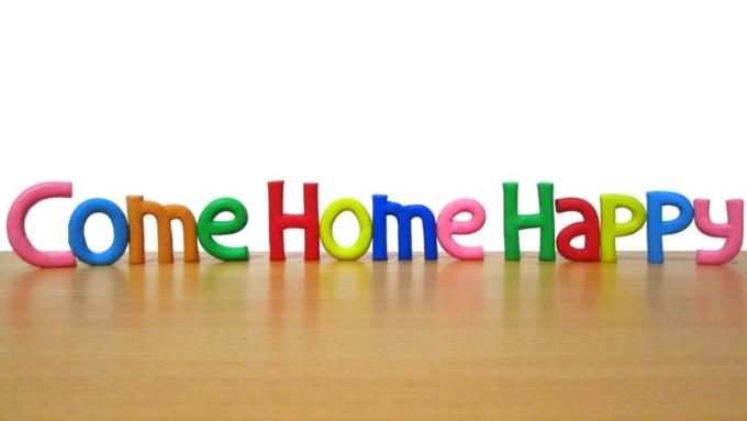 come home happy