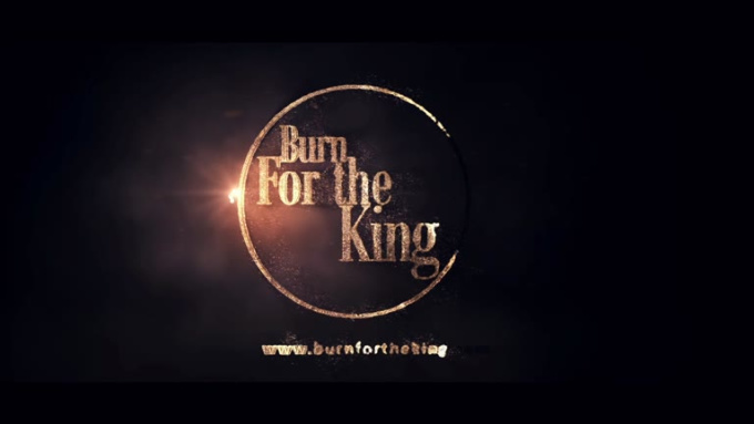 Burn For The King Final HD