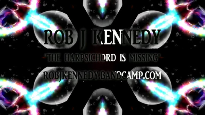 Rob J Kennedy - The Harpsichord Is Missing V3