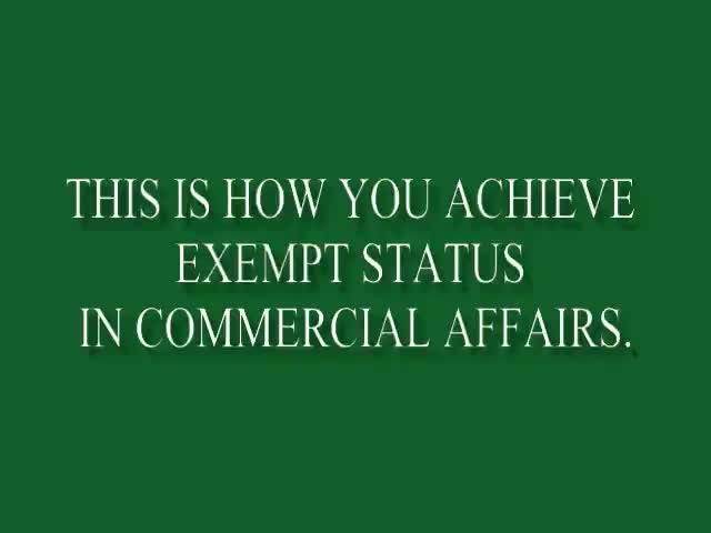 THIS_IS_HOW_YOU_ACHIEVE_EXEMPT_STATUS_IN_COMMERCIAL_AFFAIRS__NO_SOUND_NEW