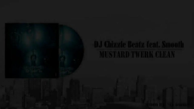 DJ_Chizzle_Beatz_feat_Smooth__That_mustard_clean_Official_Video_Lyrics