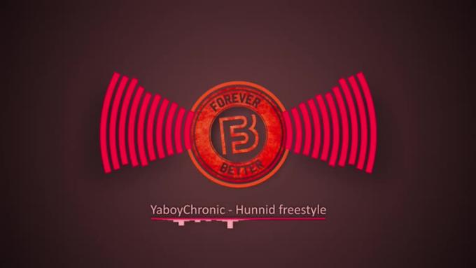 YaboyChronic Hunnid freestyle