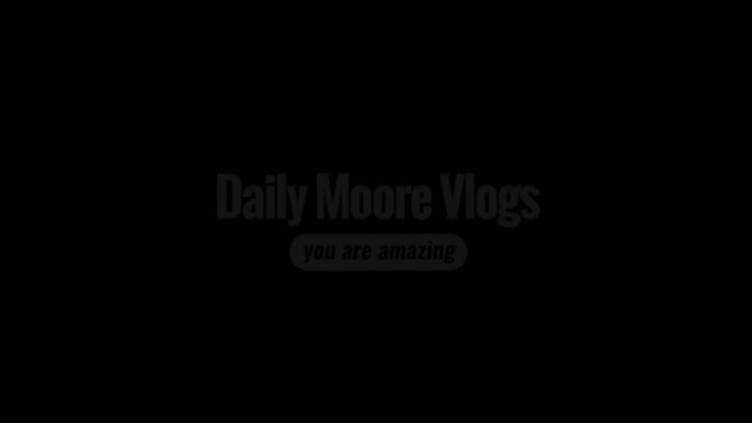 daily moore vlog