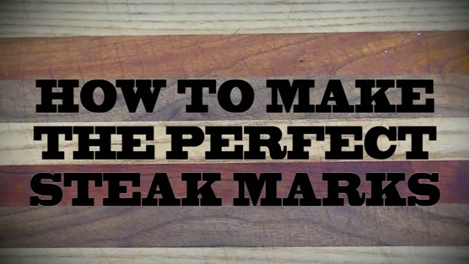 HOW TO MAKE THE PERFECT STEAK MARKS