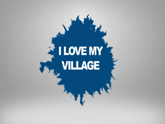 I LOVE MY VILLAGE