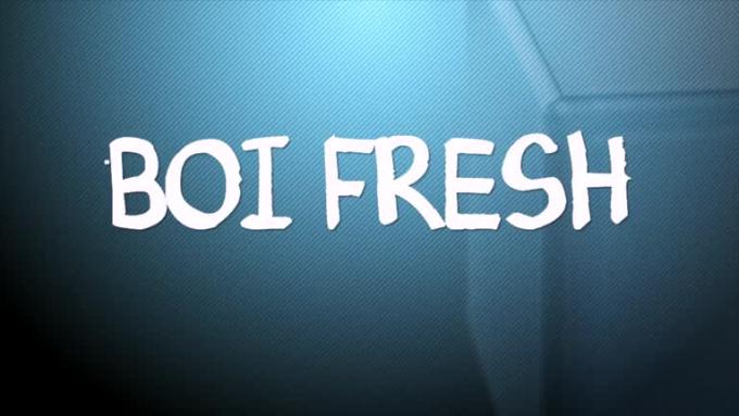 Boi_Fresh_fixed_video