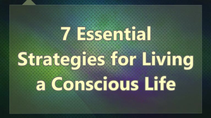 7-Essential-Strategies-for-Living-a-Conscious-Life
