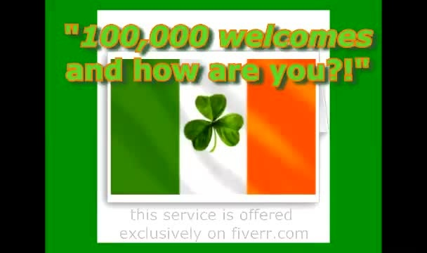 read your message in an Irish accent and include some irish language phrases