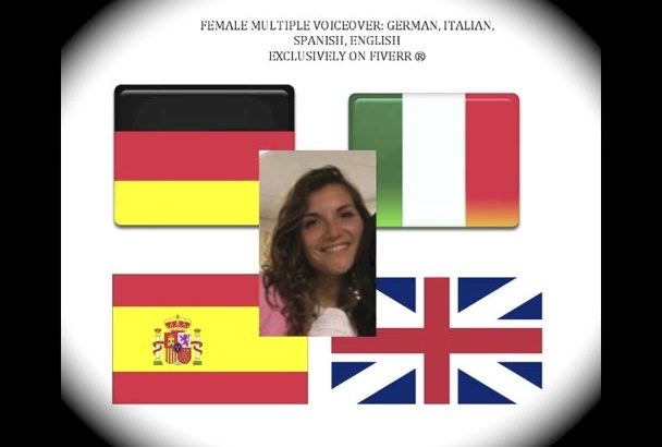 provide FEMALE voiceoverGerman Italian Spanish English