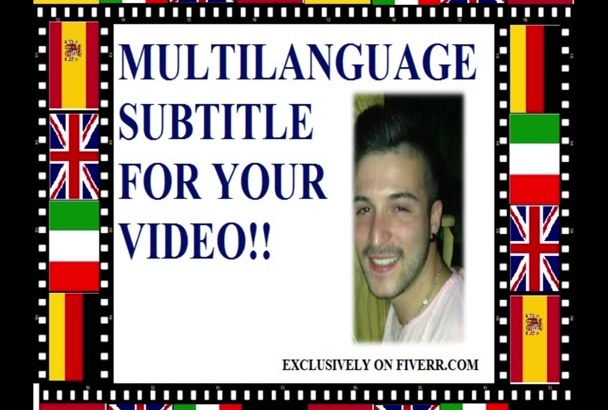 subtitle your video in Italian,Spanish,English and German