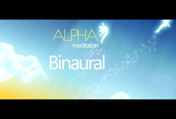 give you alpha binaural meditation music