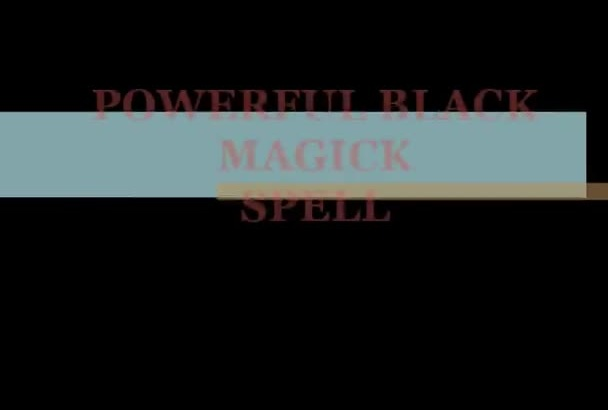 cast a Black Magick Spell of your choice