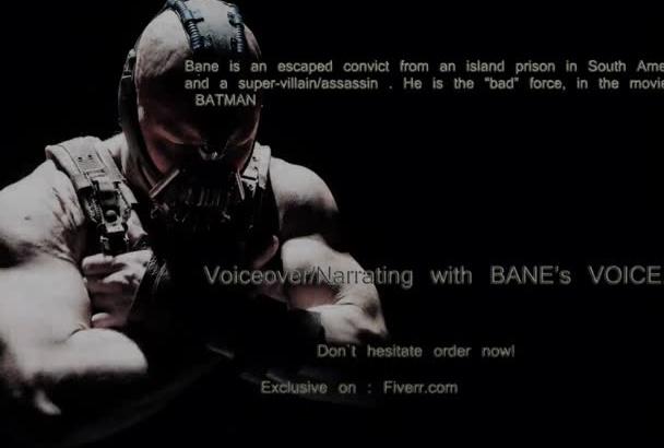 do a voice narration with Bane voice from Batman