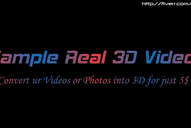 convert any video or photo into Real 3D Anaglyph or side by side 3D with High Quality