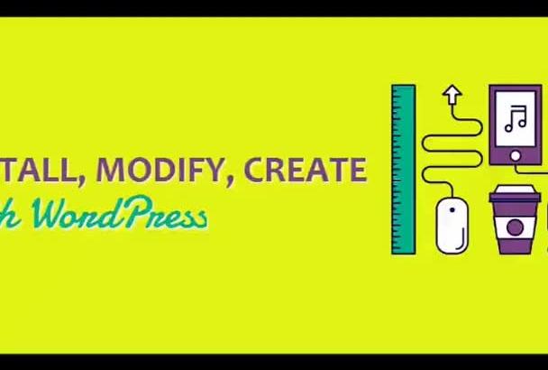 install modify create with WordPress