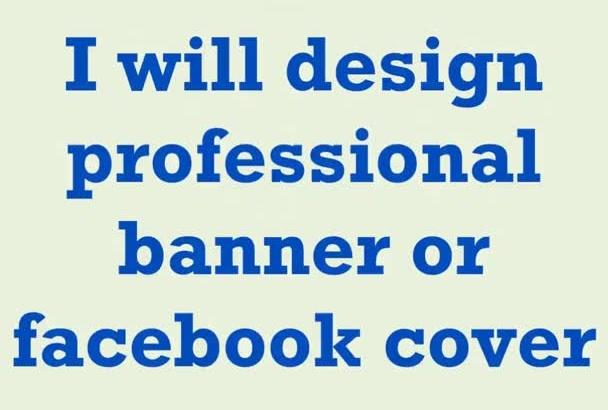 design professional banner or facebook cover