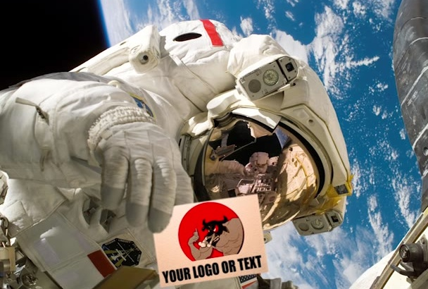 hold your Photo,Logo or Name from Space by Astronaut