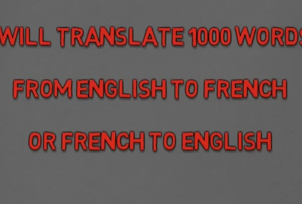 translate 1000 words English to French or  French to English