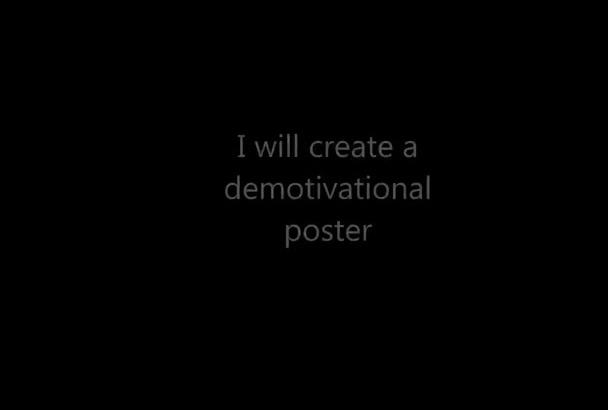 create a demotivational poster