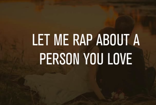 rap about a person you love