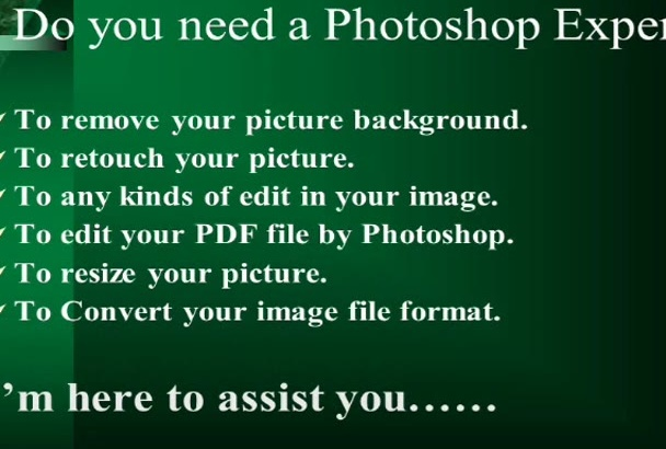 photoshop your photo  or image within few hours