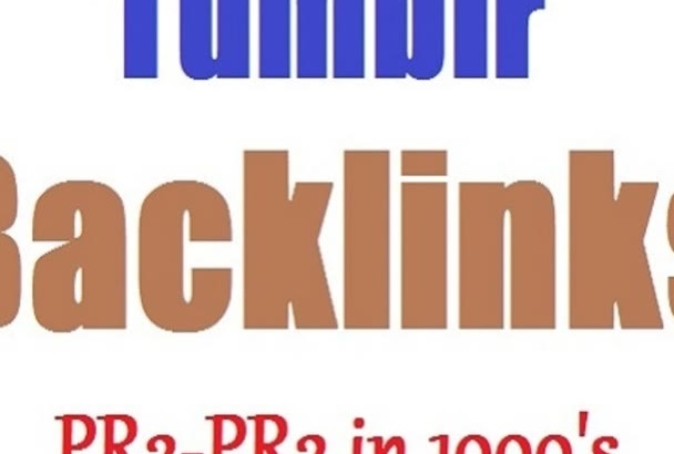 give you 1000s of tumblr PR2 PR3 backlinks