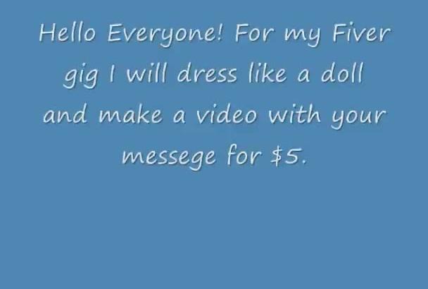 dress like a Doll and make a video