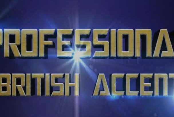 do voice overs in a professional British accent