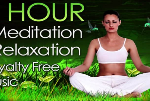 send 1 hour Meditation Relaxation Royalty Free Music