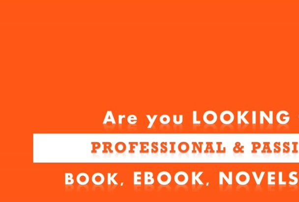 be your WRITER Or Editor for Books, eBooks, Kindle