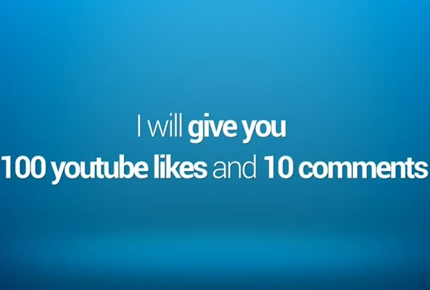 give 100 youtube likes and 10 comments