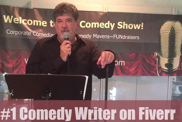 write ORIGINAL comedy as a pro comedy writer with 300 reviews