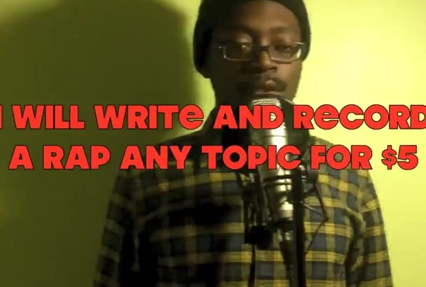write and record a rap song Any topic