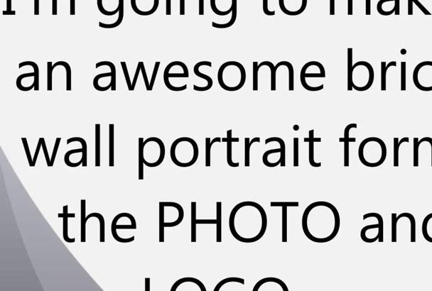 transform a Photo and Logo into a Brick Wall Portrait
