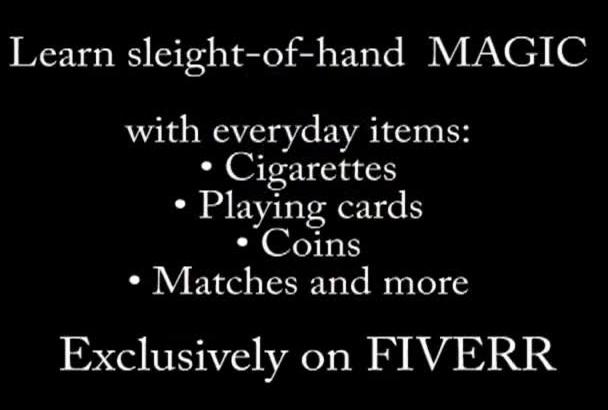 teach you incredible sleight of hand magic