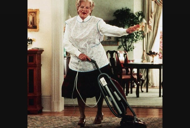 be your Mrs Doubtfire