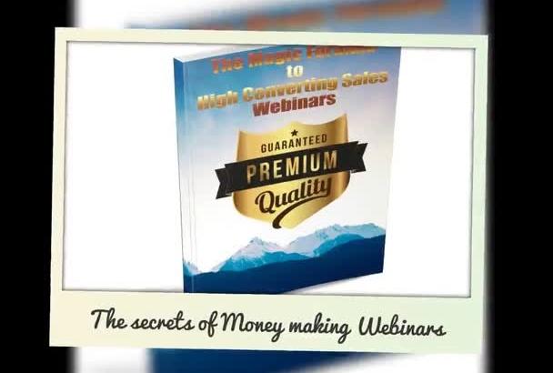 show you the secrets of high converting webinars