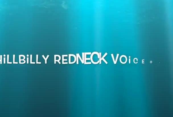 do a Hillbilly, Redneck Voice Over