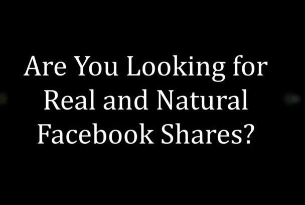 give 50 plus FACEBOOK shares only by real human just