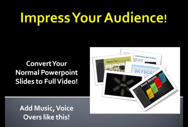 convert your Powerpoint slides to video in 24hrs