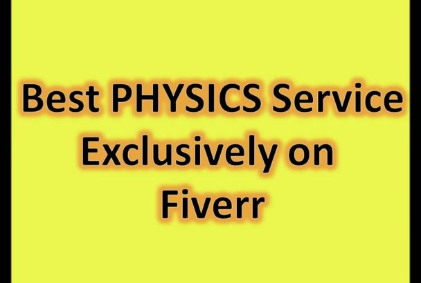 answer ANY Physics Question or Physics Assignment