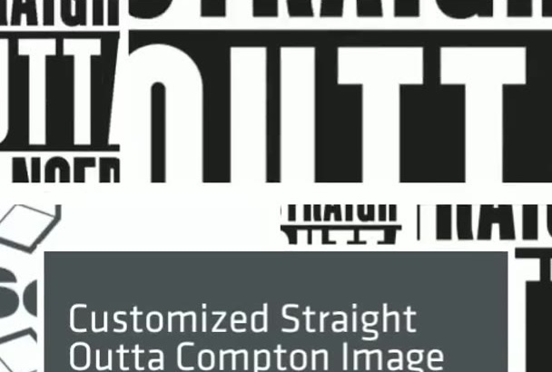 create a customized Straight Outta Compton vector image