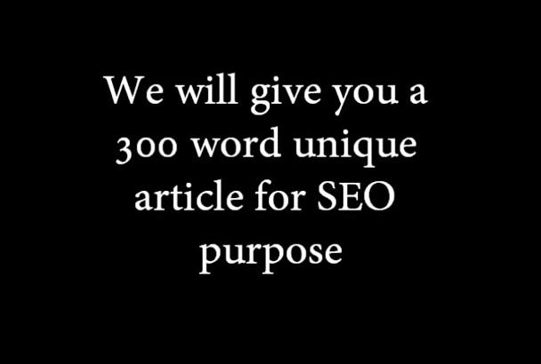 give you a 300 word unique article for SEO purpose