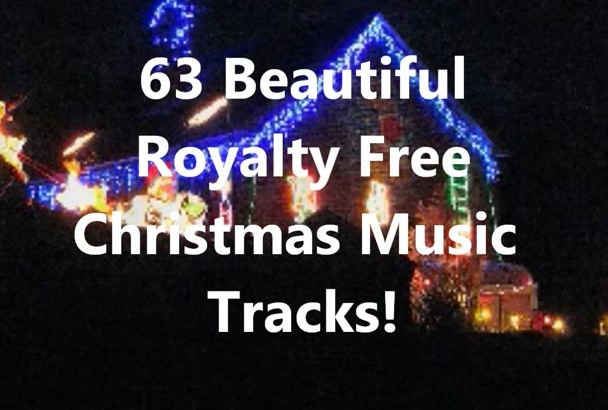 send you 63 Royalty Free Christmas Music Tracks