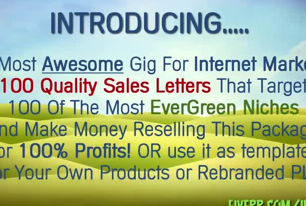 give you 100 Quality sales letters on 100 niches