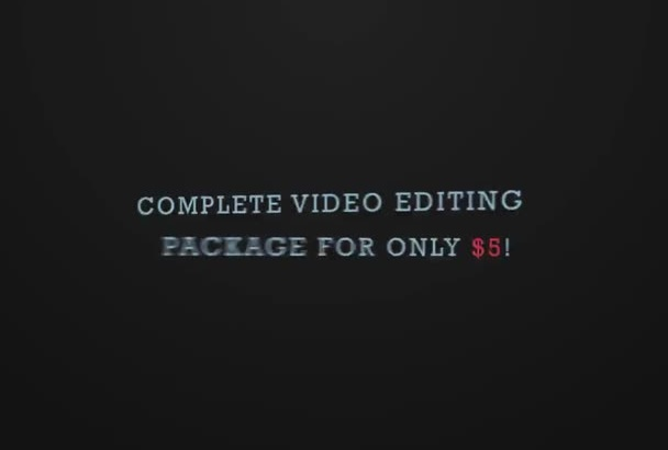 edit your video in complete package