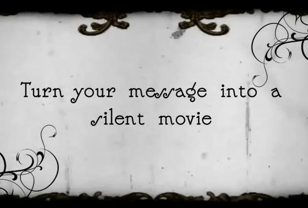 create a Silent Movie of your message