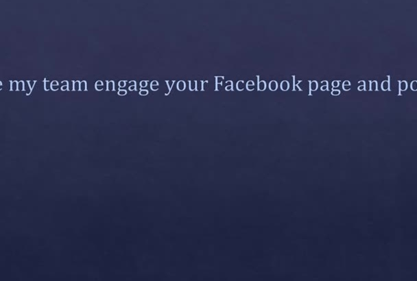 have my team engage your Facebook page and posts, comments included