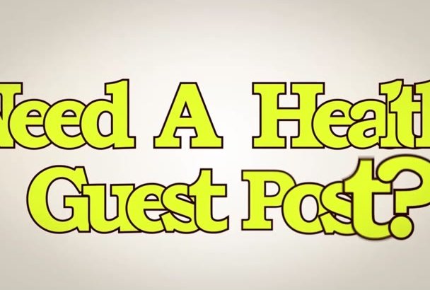guest post your article on pr 5 da 30 Health blog